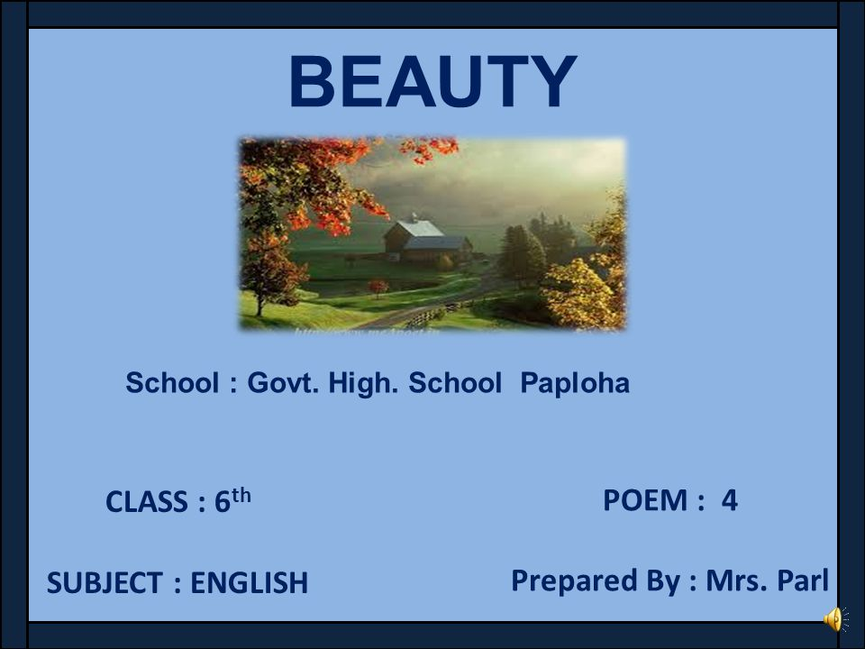BEAUTY POEM : 4 CLASS : 6th Prepared By : Mrs. Parl SUBJECT : ENGLISH