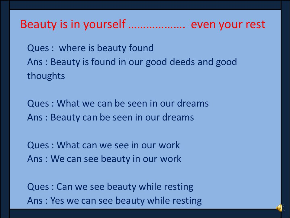 Beauty is in yourself ………………. even your rest