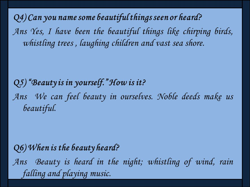 Q4) Can you name some beautiful things seen or heard
