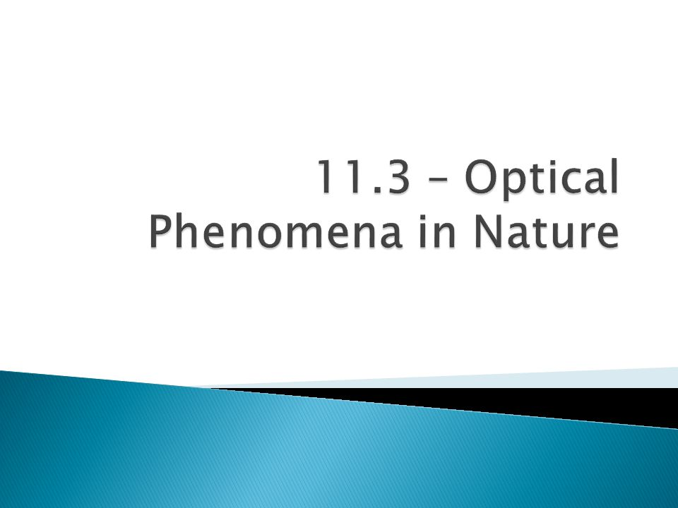 11.3 – Optical Phenomena in Nature