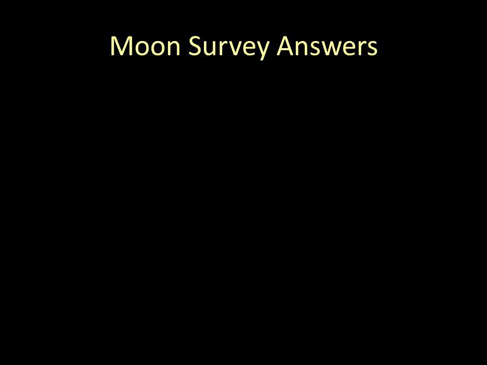 Moon Survey Answers