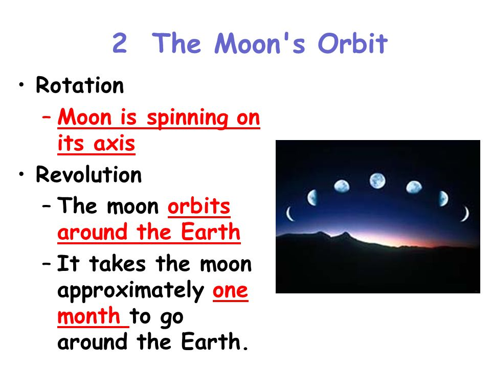 2 The Moon s Orbit Rotation Moon is spinning on its axis Revolution
