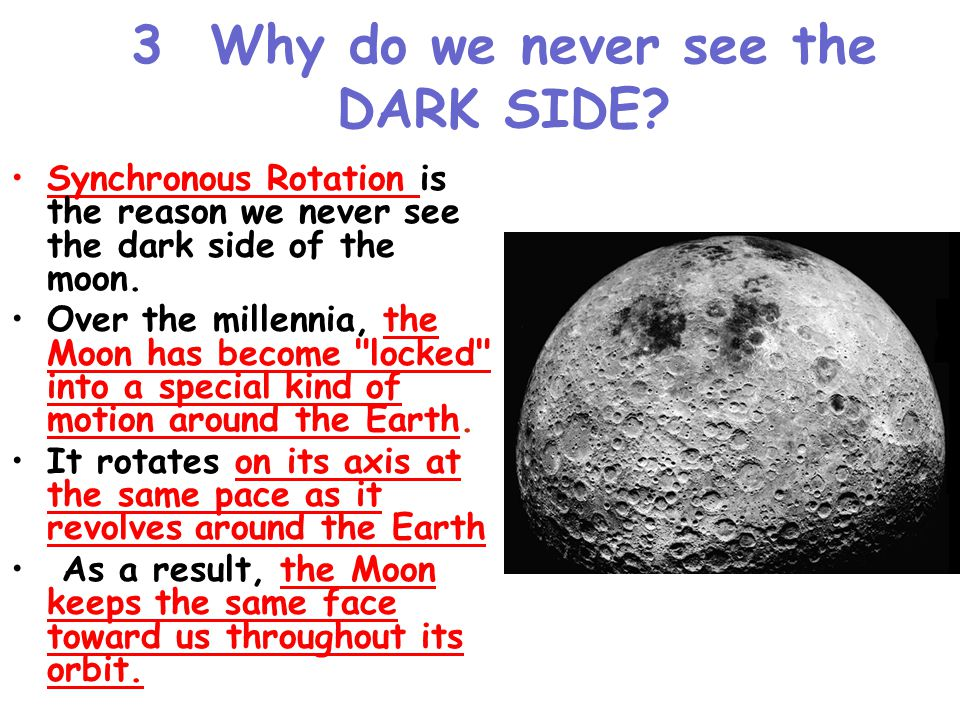 3 Why do we never see the DARK SIDE