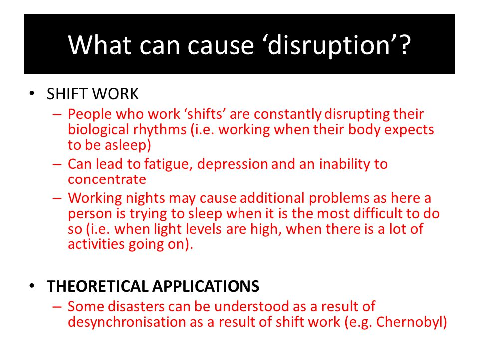What can cause 'disruption'