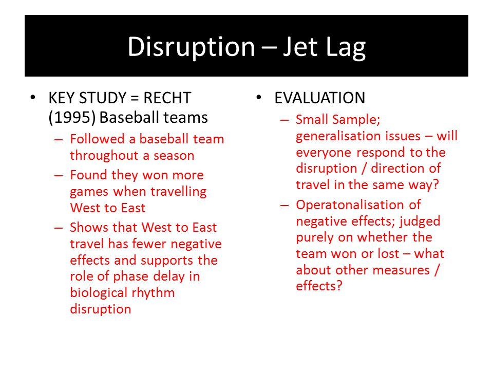 Disruption – Jet Lag KEY STUDY = RECHT (1995) Baseball teams