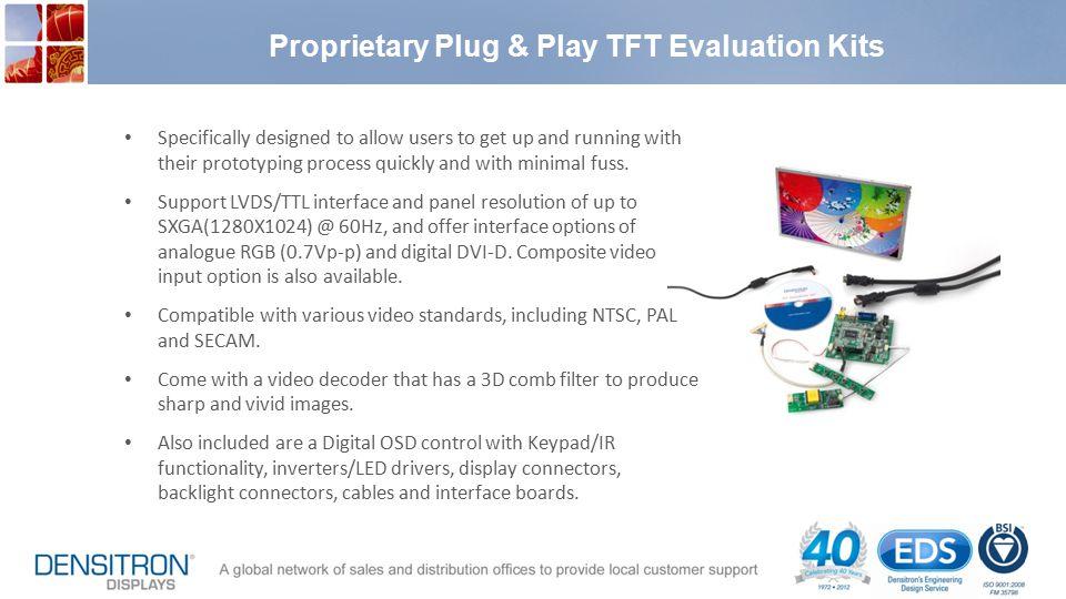 Proprietary Plug & Play TFT Evaluation Kits