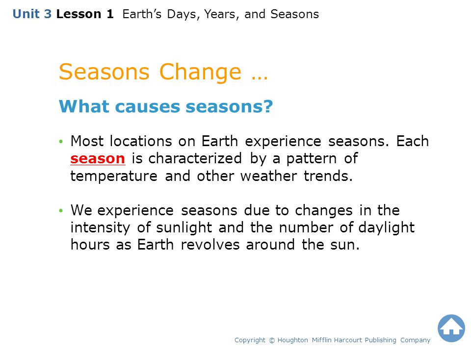 Seasons Change … What causes seasons