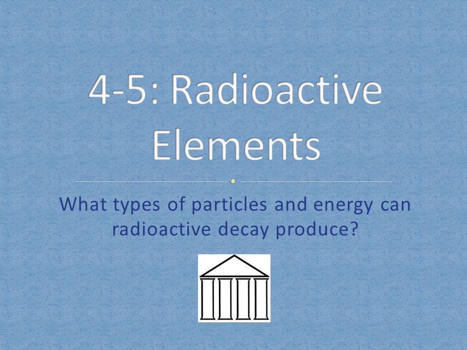 4-5: Radioactive Elements