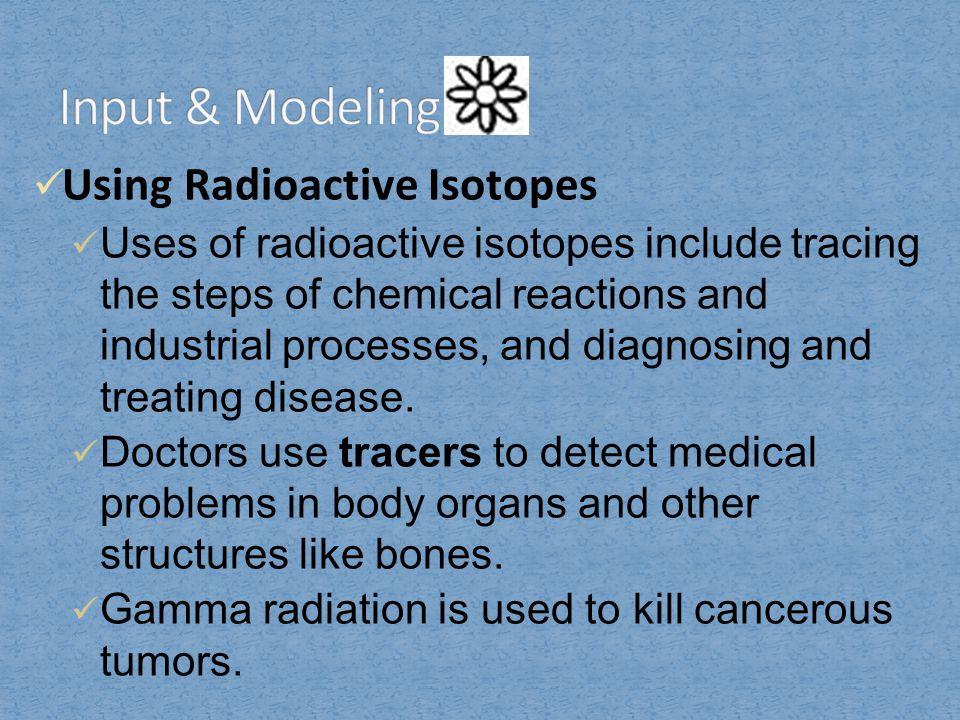 Input & Modeling Using Radioactive Isotopes