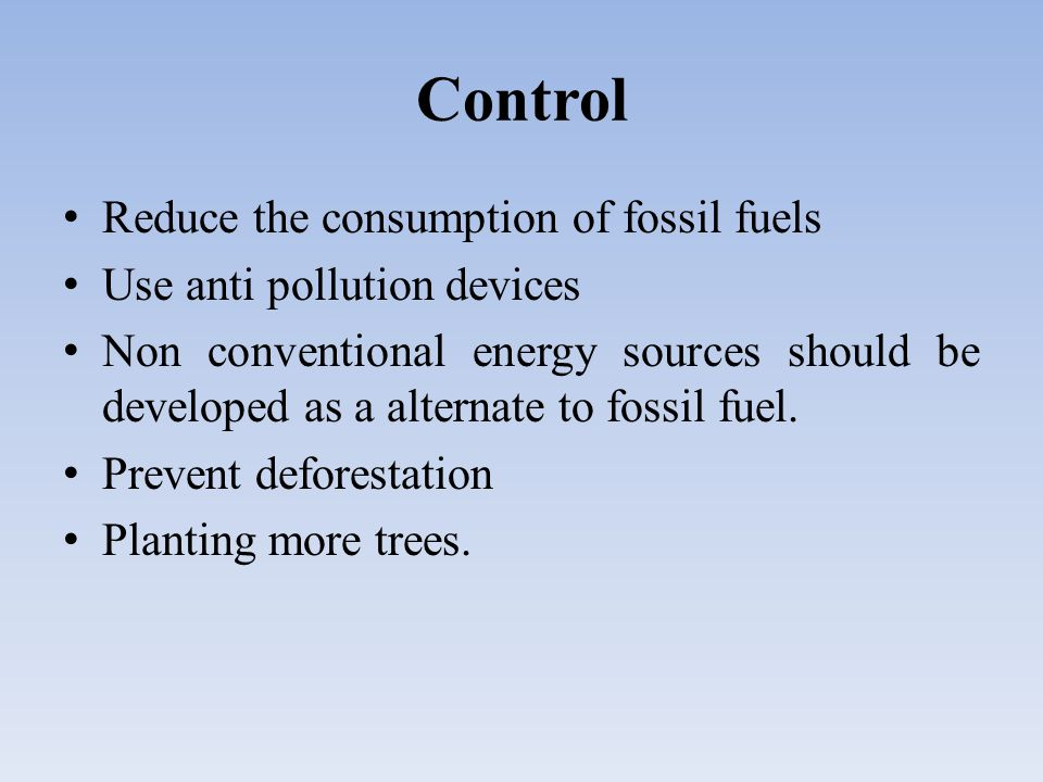 Control Reduce the consumption of fossil fuels