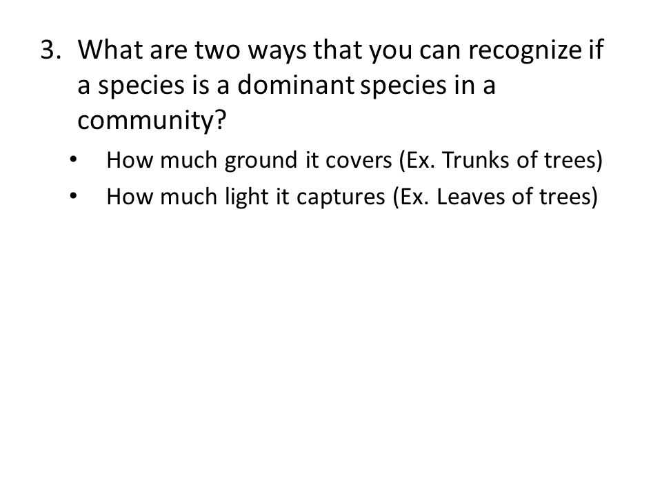 What are two ways that you can recognize if a species is a dominant species in a community