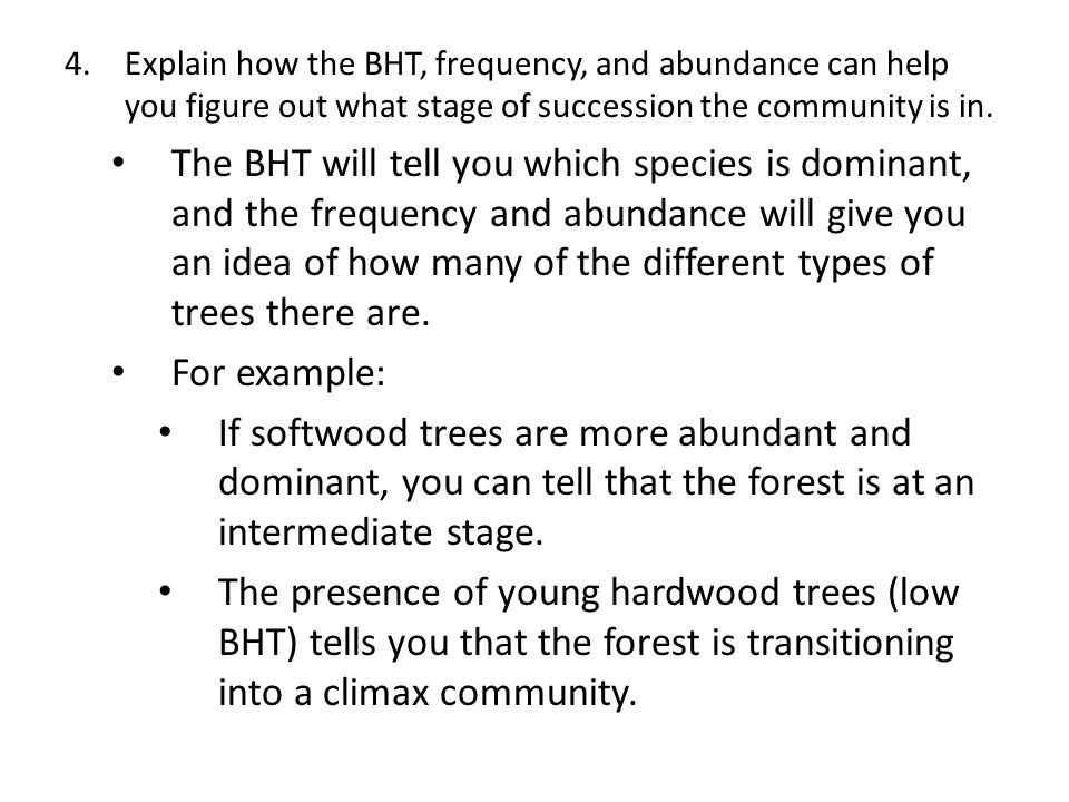 Explain how the BHT, frequency, and abundance can help you figure out what stage of succession the community is in.