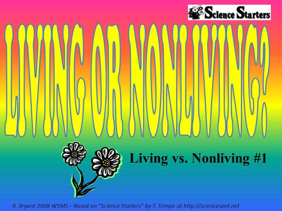 LIVING OR NONLIVING Living vs. Nonliving #1