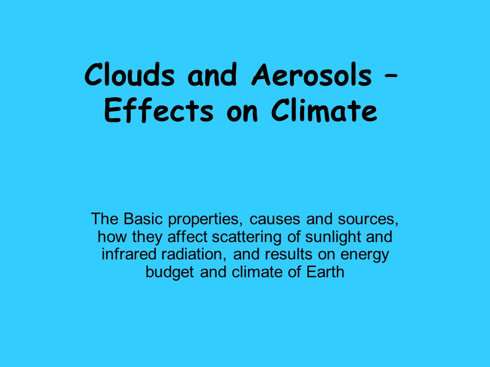 Clouds and Aerosols – Effects on Climate