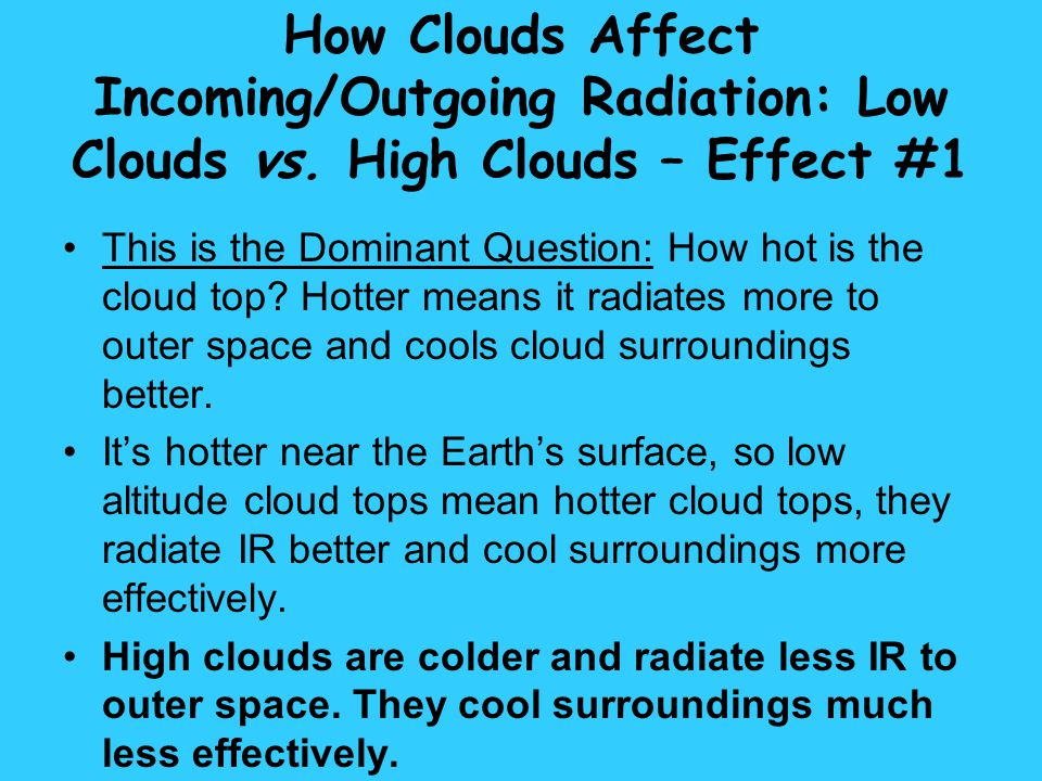 How Clouds Affect Incoming/Outgoing Radiation: Low Clouds vs