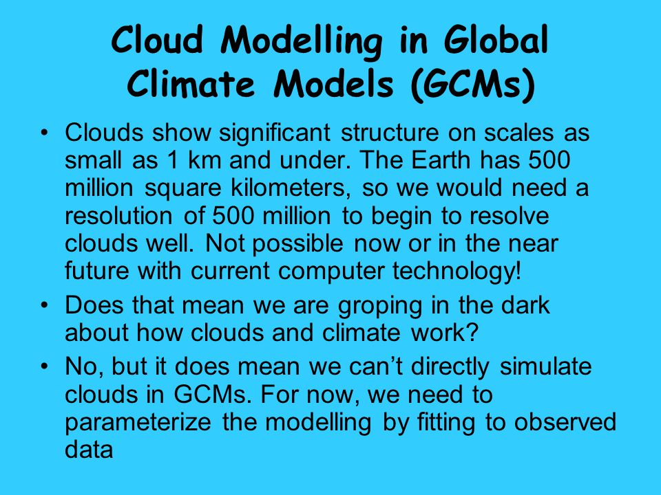 Cloud Modelling in Global Climate Models (GCMs)