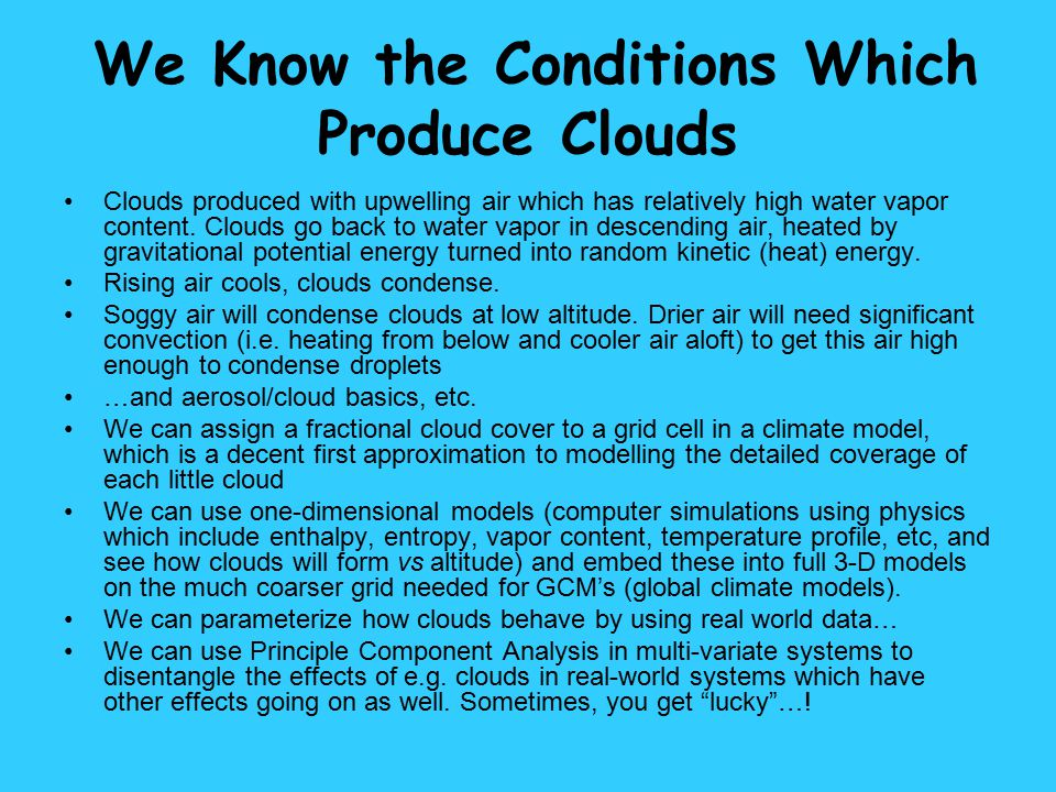 We Know the Conditions Which Produce Clouds