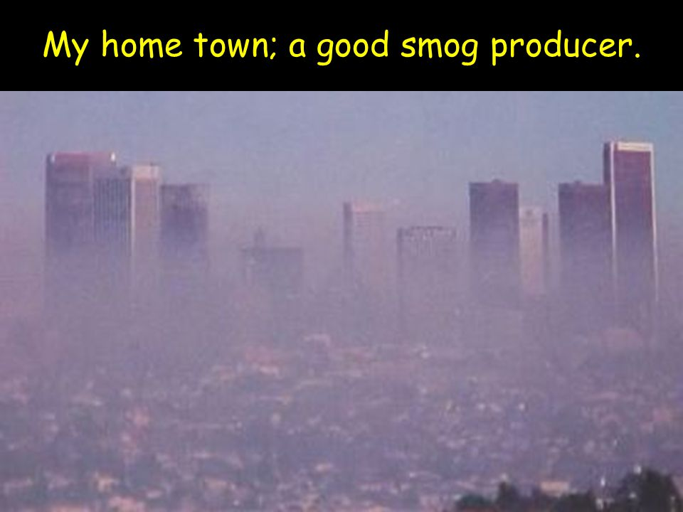 My home town; a good smog producer.