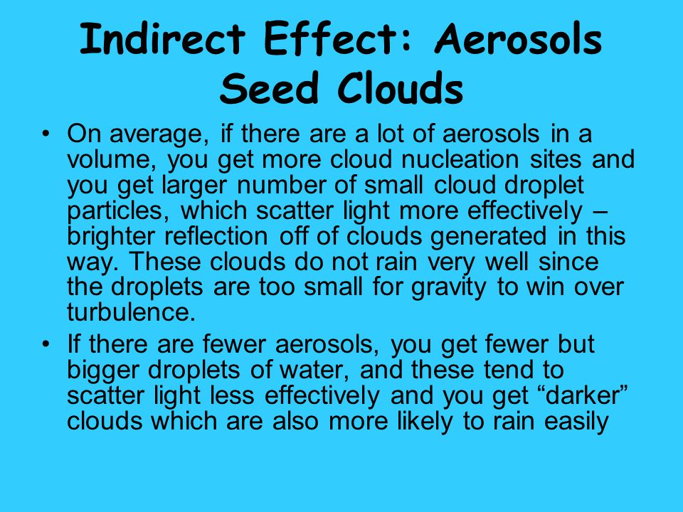 Indirect Effect: Aerosols Seed Clouds