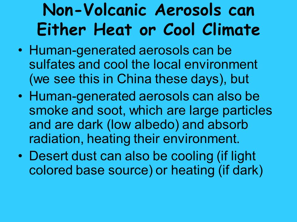 Non-Volcanic Aerosols can Either Heat or Cool Climate