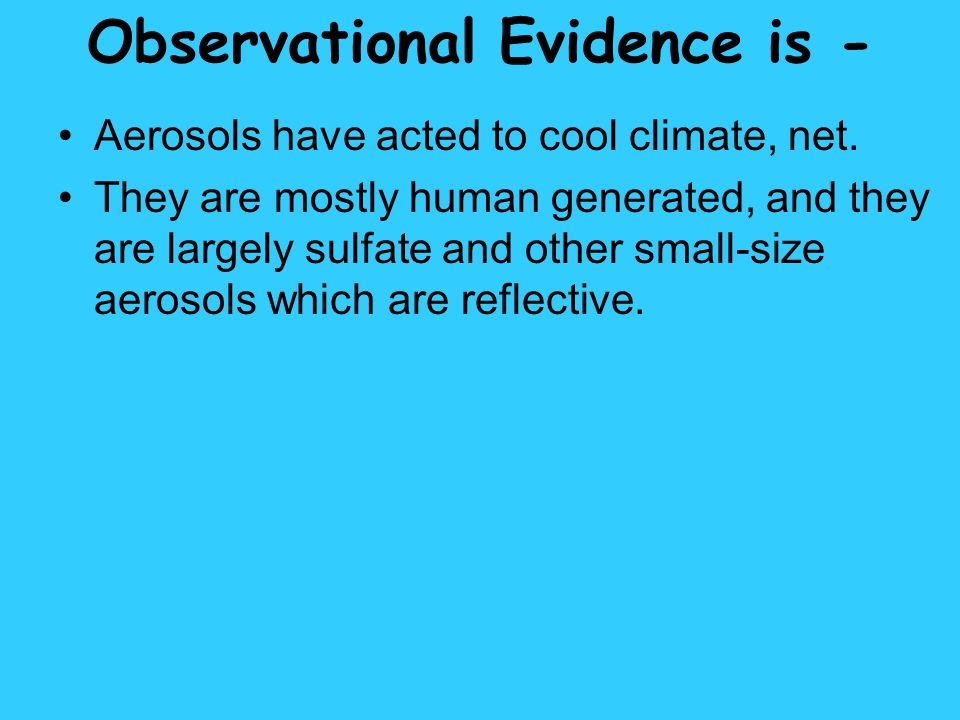 Observational Evidence is -