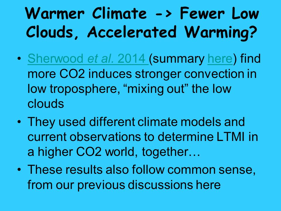 Warmer Climate -> Fewer Low Clouds, Accelerated Warming