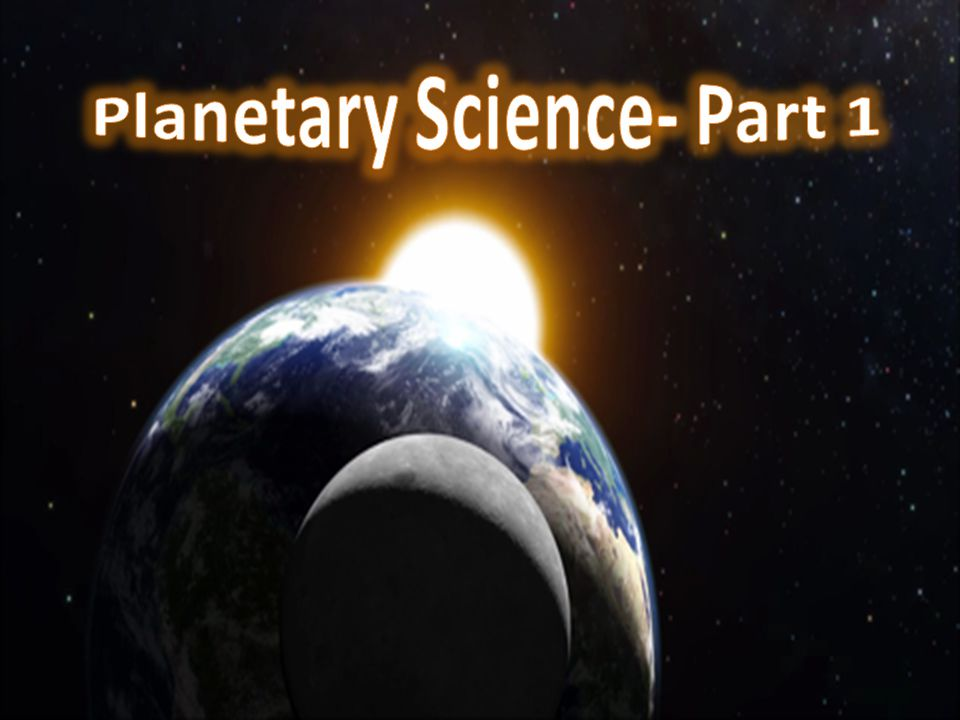 Planetary Science- Part 1