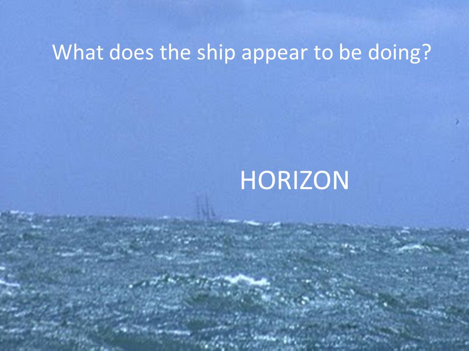 What does the ship appear to be doing