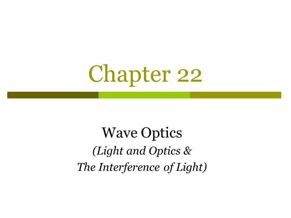 Wave Optics (Light and Optics & The Interference of Light)