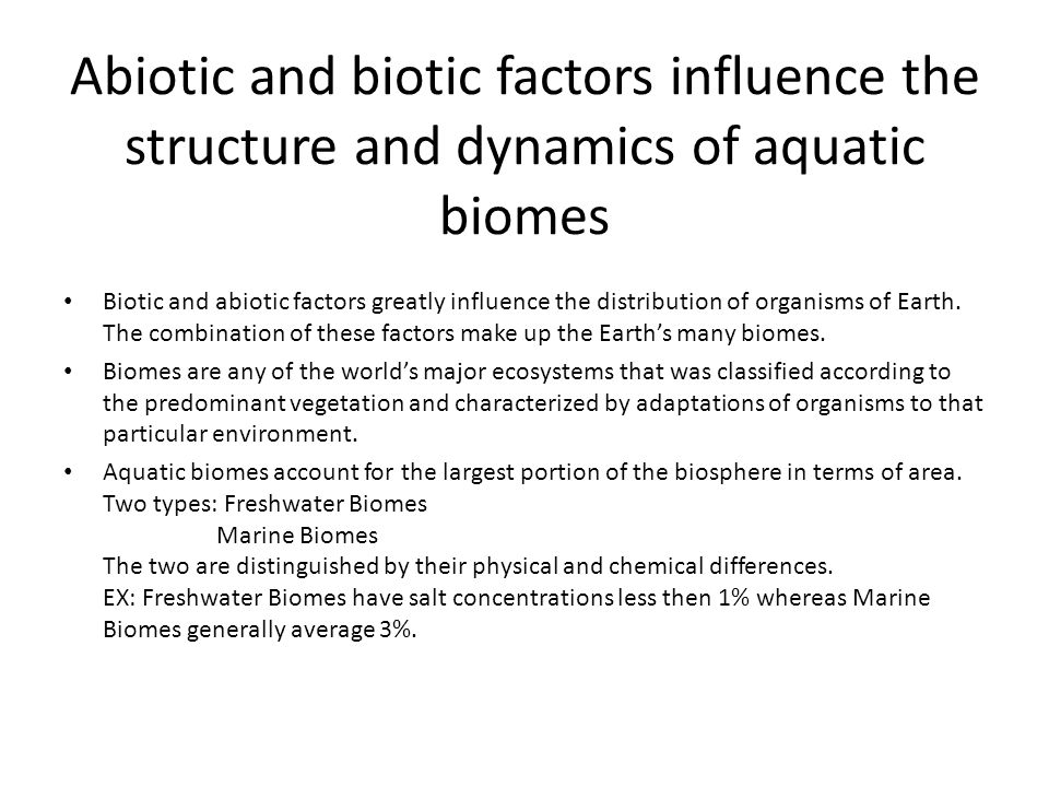 Abiotic and biotic factors influence the structure and dynamics of aquatic biomes