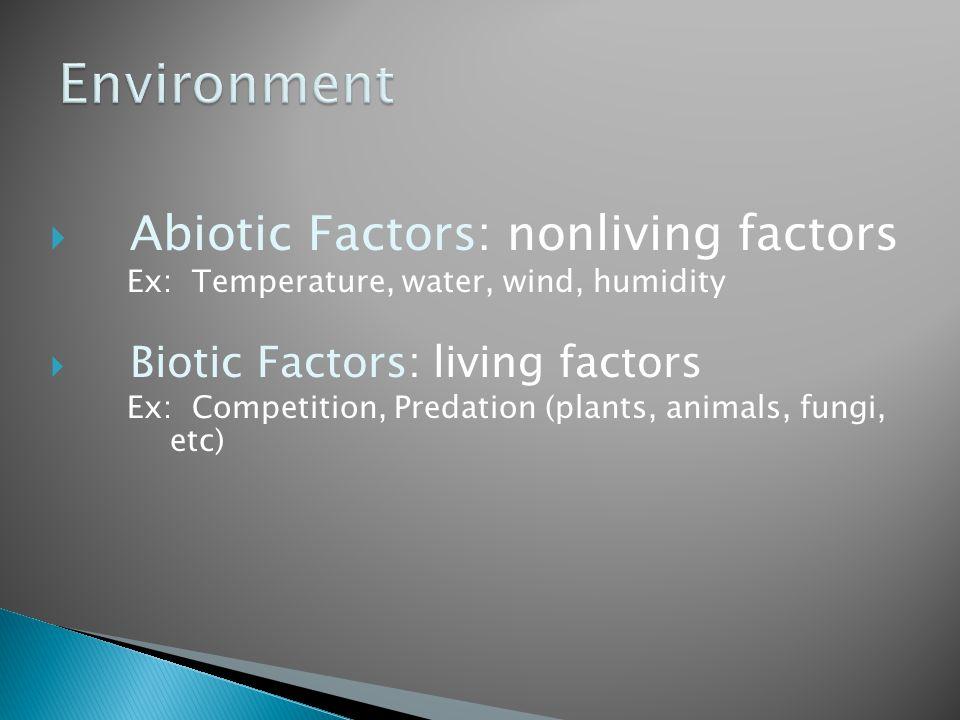 Environment Abiotic Factors: nonliving factors