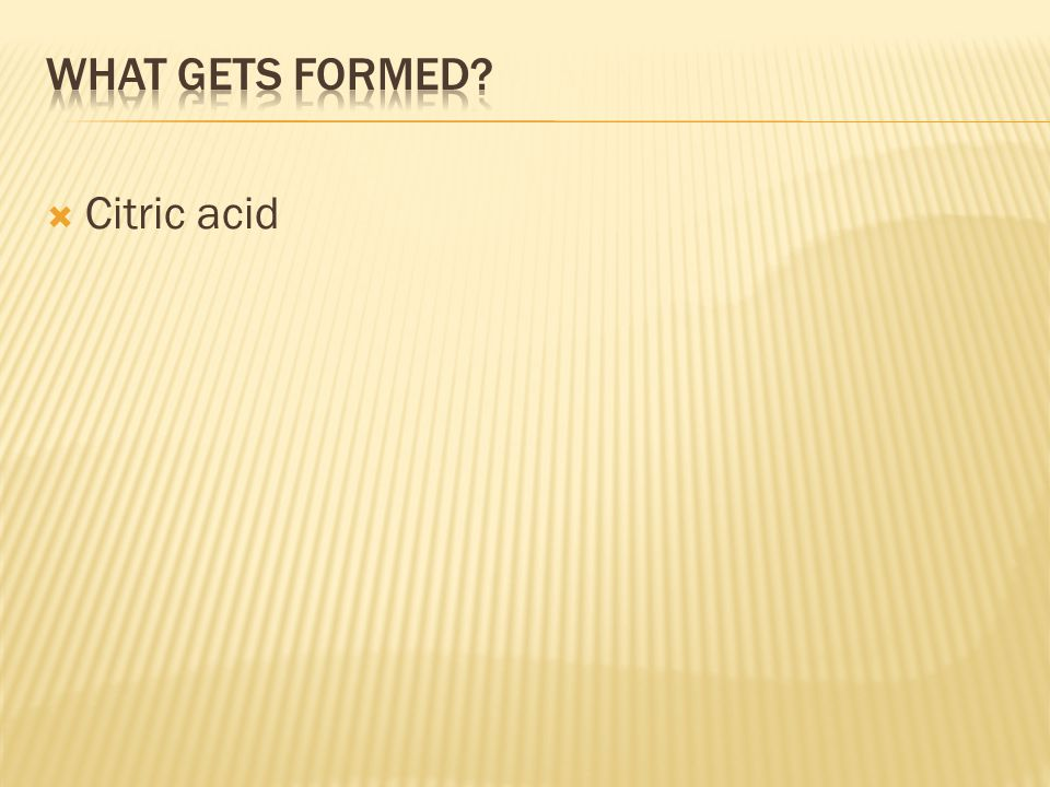 What gets formed Citric acid