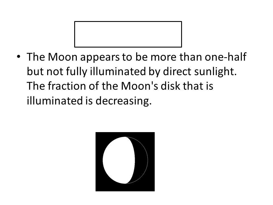 The Moon appears to be more than one-half but not fully illuminated by direct sunlight.