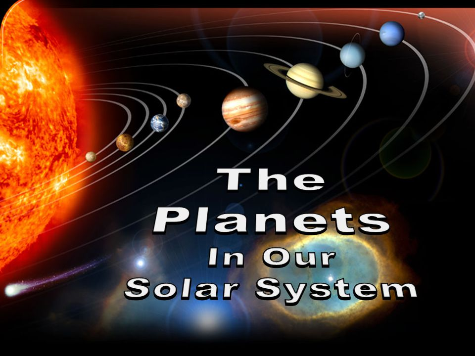 The Planets In Our Solar System
