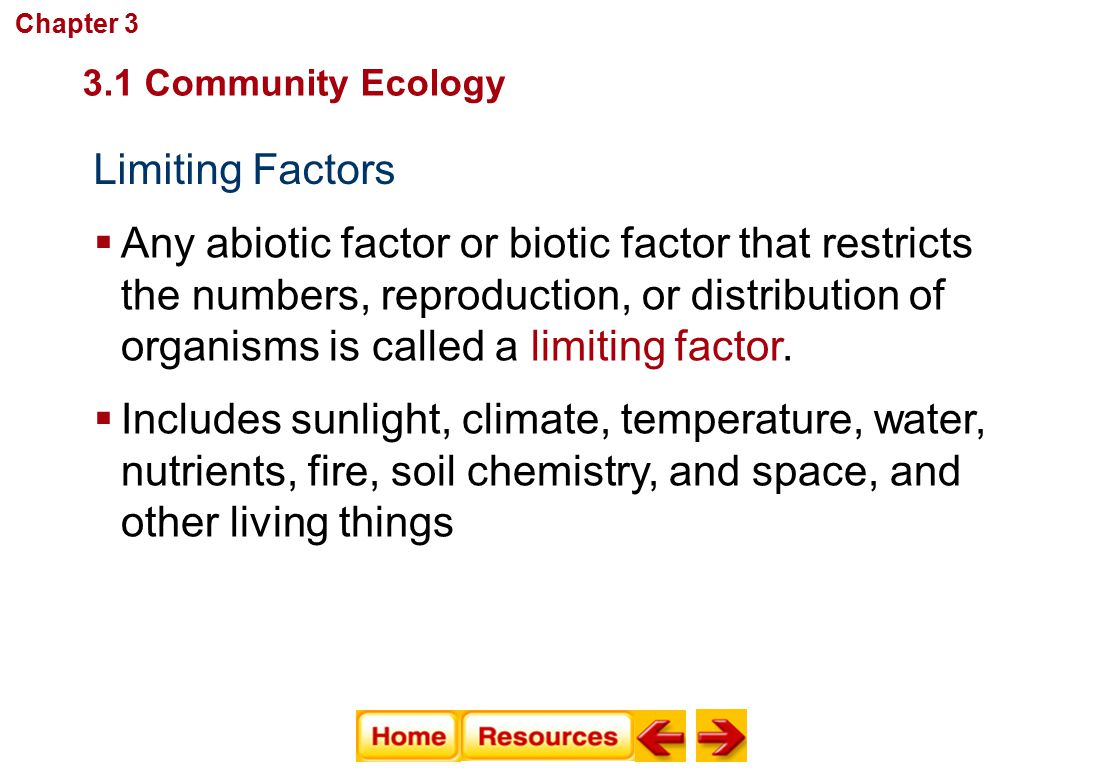 Chapter 3 Communities, Biomes, and Ecosystems. 3.1 Community Ecology. Limiting Factors.