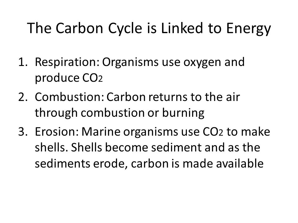 The Carbon Cycle is Linked to Energy