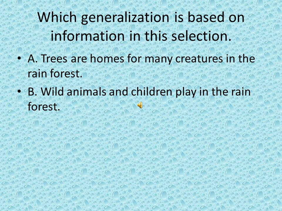 Which generalization is based on information in this selection.