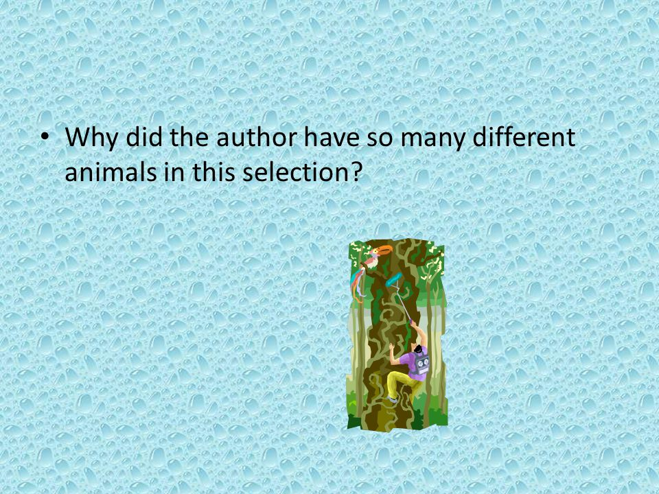 Why did the author have so many different animals in this selection
