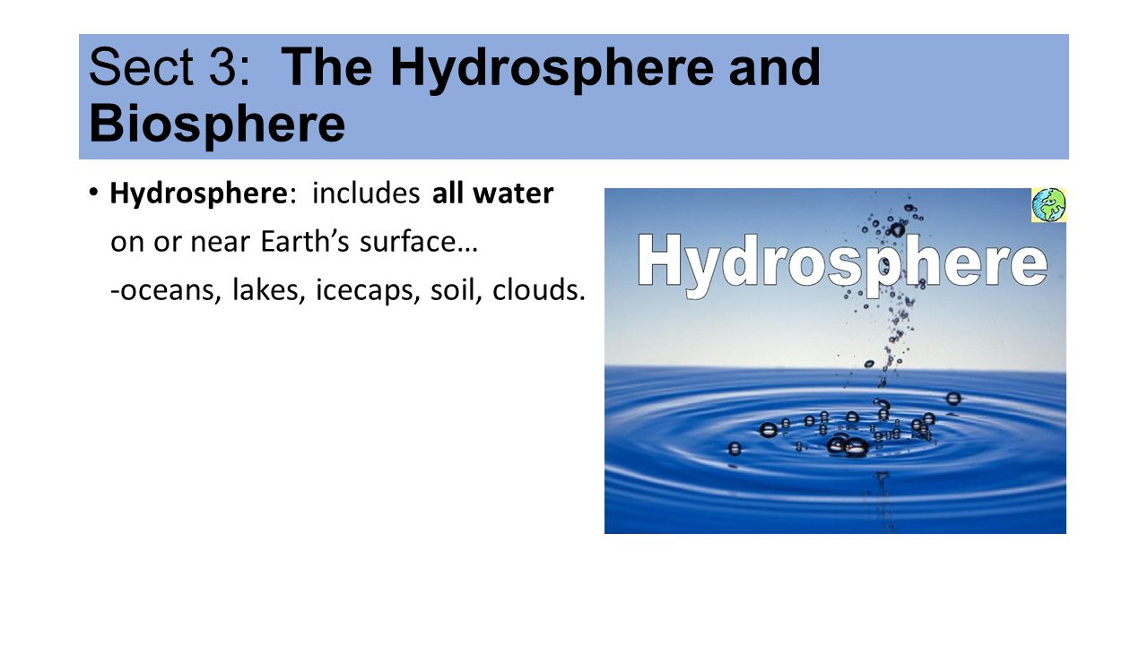Sect 3: The Hydrosphere and Biosphere