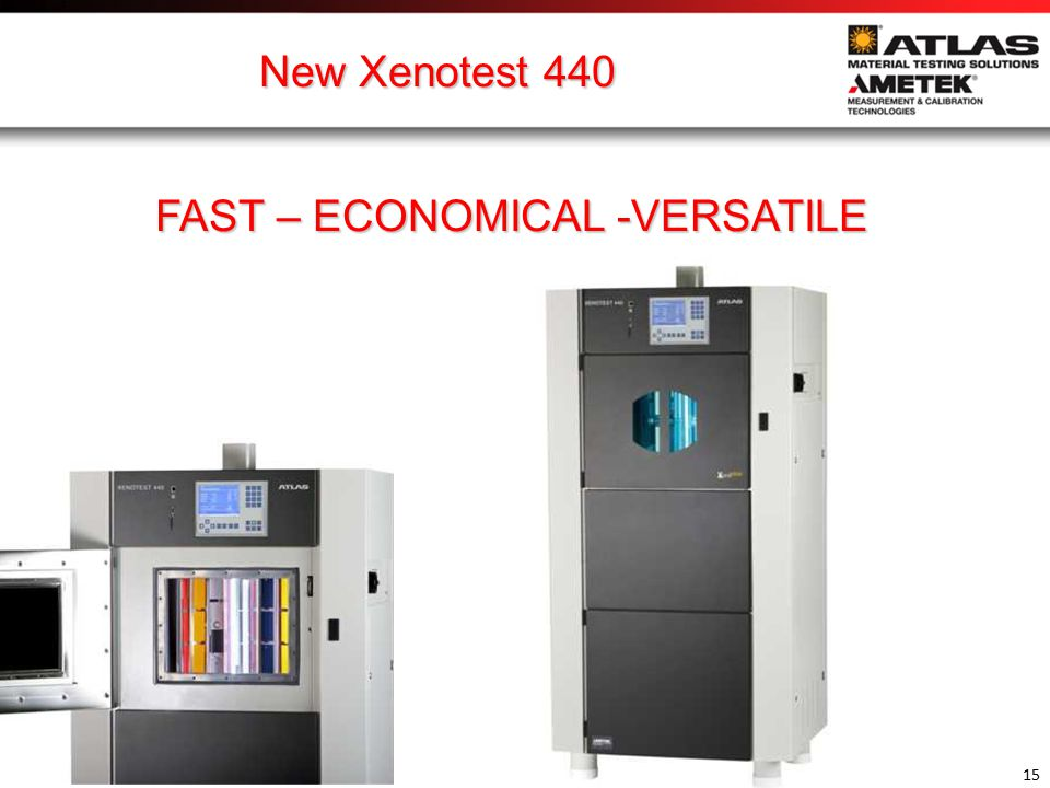 New Xenotest 440 is FAST Emax:120 W/m2 (300-400nm)