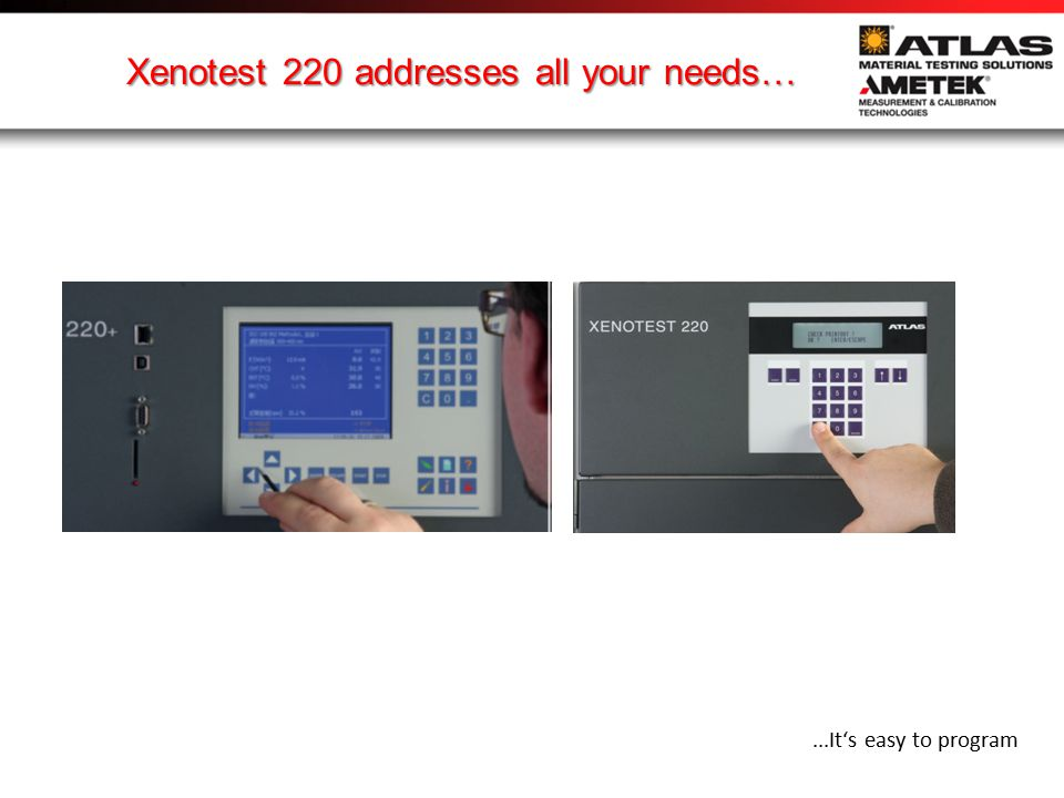 Xenotest 220 addresses all your needs…