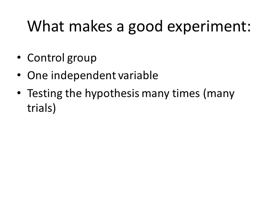 What makes a good experiment: