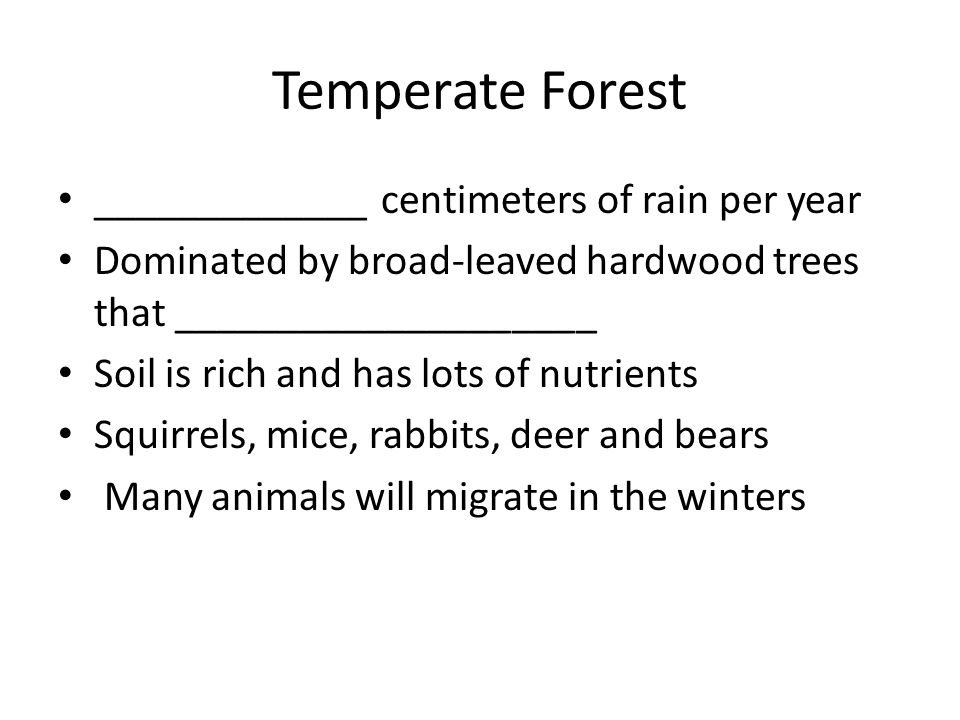 Temperate Forest _____________ centimeters of rain per year