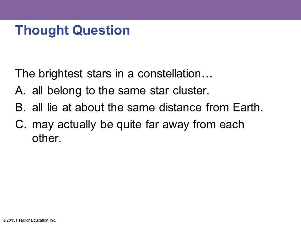 Thought Question The brightest stars in a constellation…