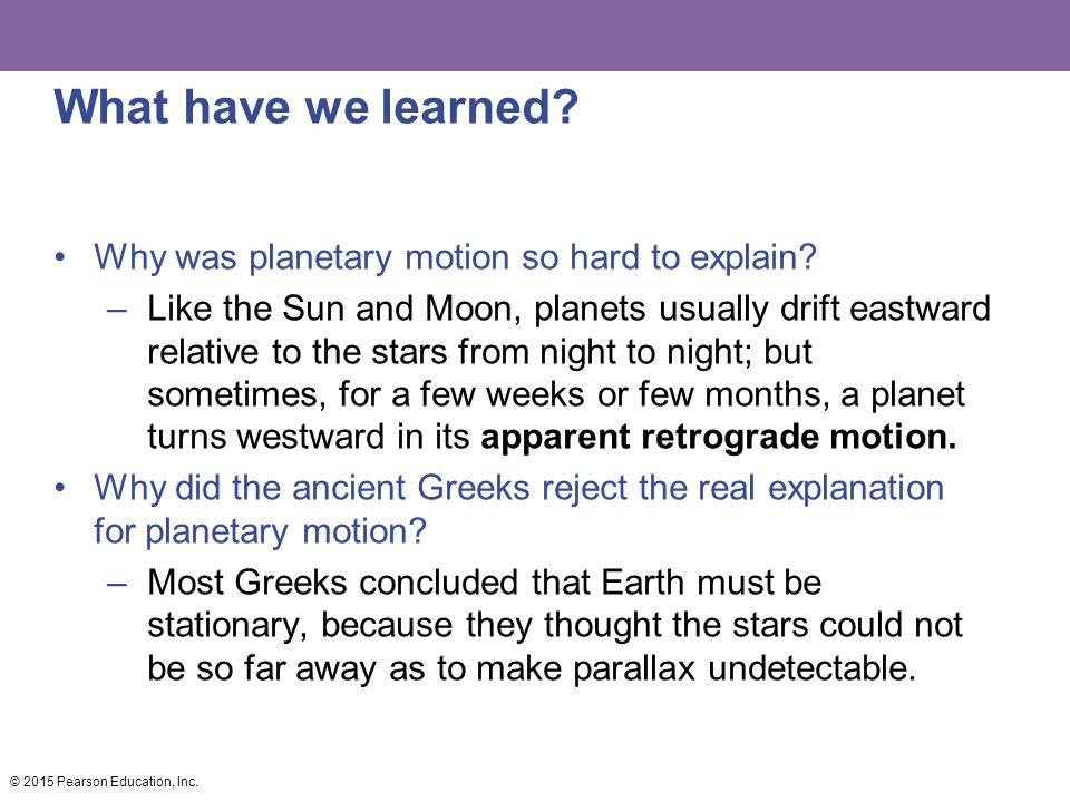 What have we learned Why was planetary motion so hard to explain
