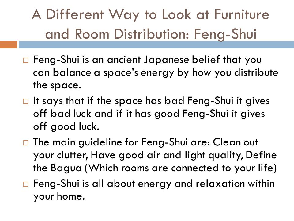 A Different Way to Look at Furniture and Room Distribution: Feng-Shui