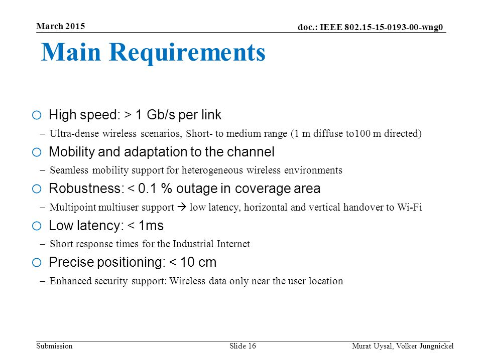 Main Requirements High speed: > 1 Gb/s per link