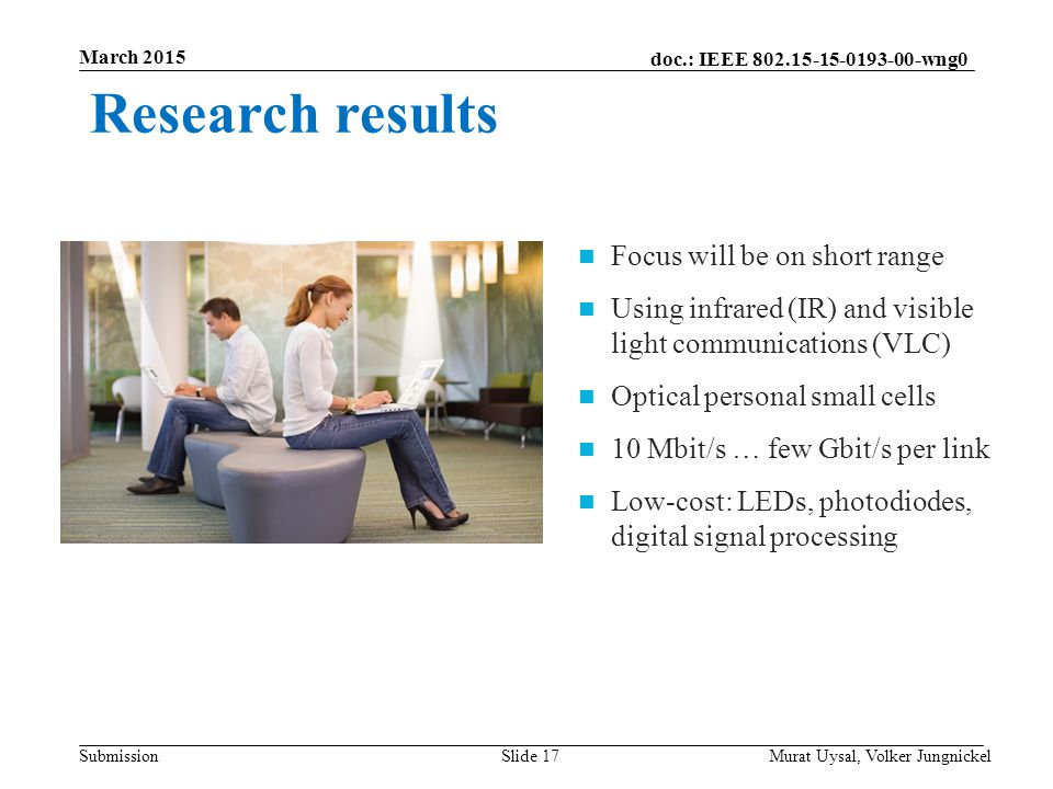 Research results Focus will be on short range
