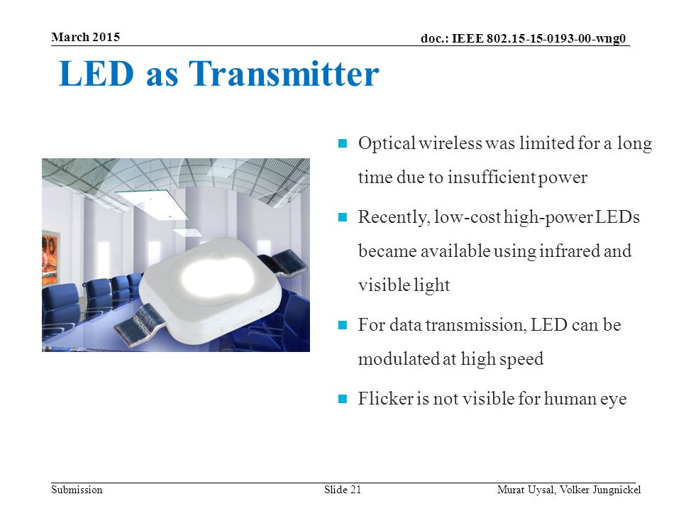 March 2015 LED as Transmitter. Optical wireless was limited for a long time due to insufficient power.