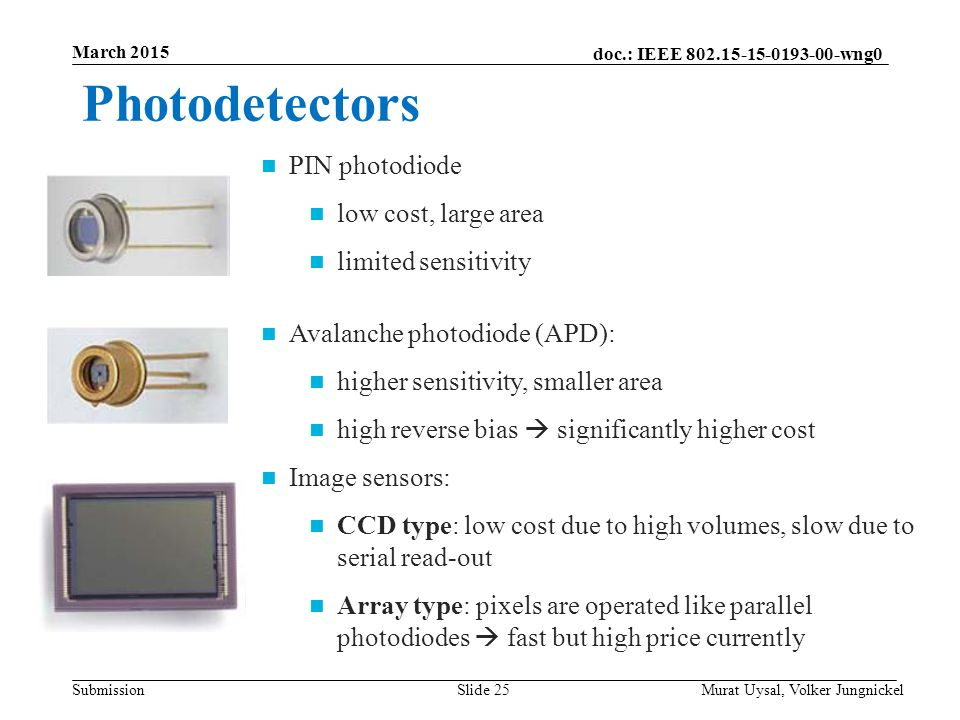 Photodetectors PIN photodiode low cost, large area limited sensitivity